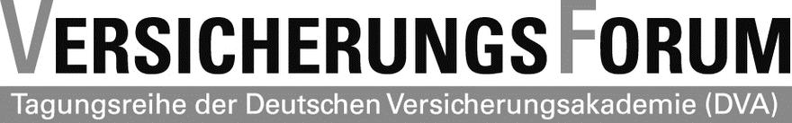 Versicherungsforum Tagungsreihe der Deutschen Versicherungsakademie DVA zu Themen aus dem Versicherungsrecht